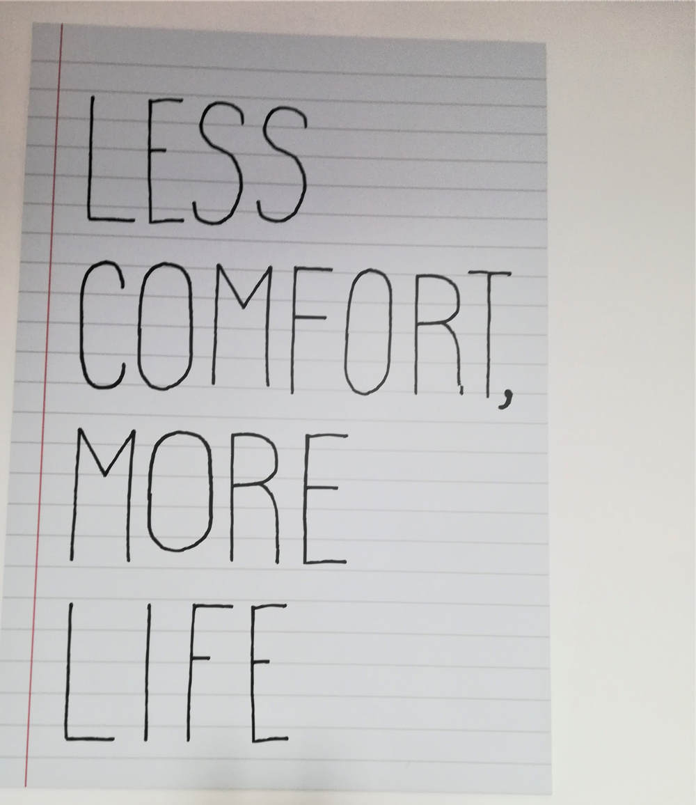 Less comfort more life
